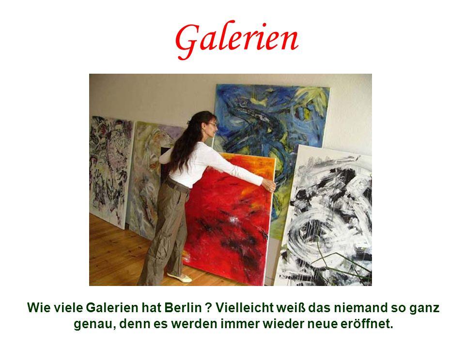Galerien Wie viele Galerien hat Berlin .
