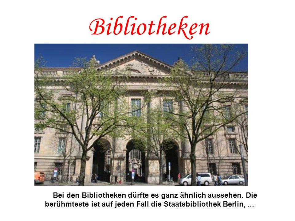 BibliothekenBei den Bibliotheken dürfte es ganz ähnlich aussehen.