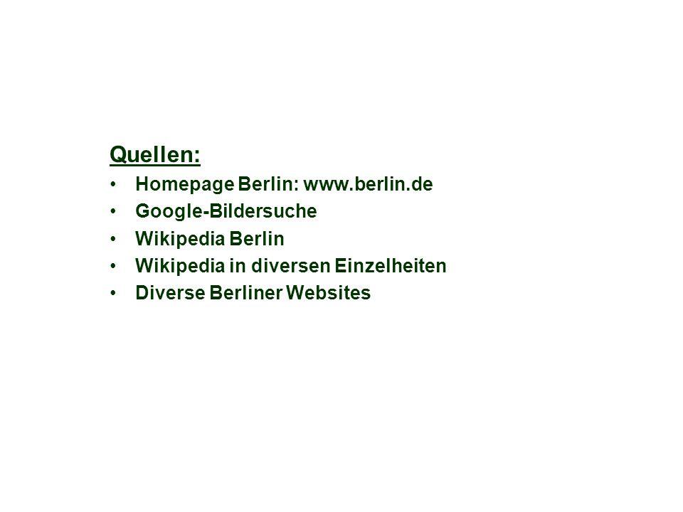 Quellen: Homepage Berlin: www.berlin.de Google-Bildersuche