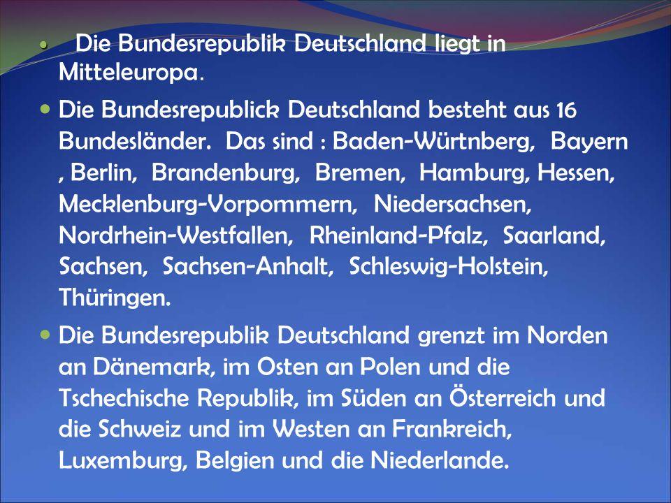 Die Bundesrepublik Deutschland liegt in Mitteleuropa.