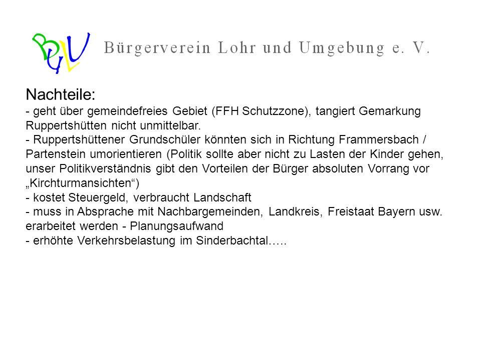 Nachteile: - geht über gemeindefreies Gebiet (FFH Schutzzone), tangiert Gemarkung Ruppertshütten nicht unmittelbar.
