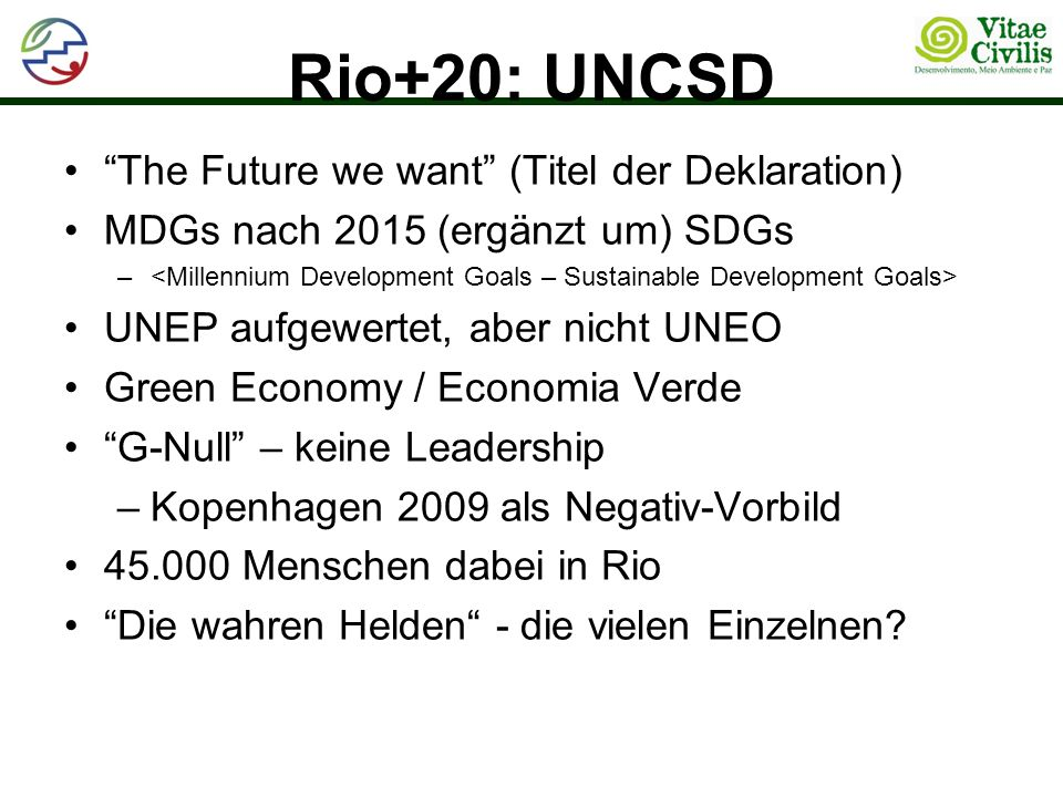 Rio+20: UNCSD The Future we want (Titel der Deklaration)