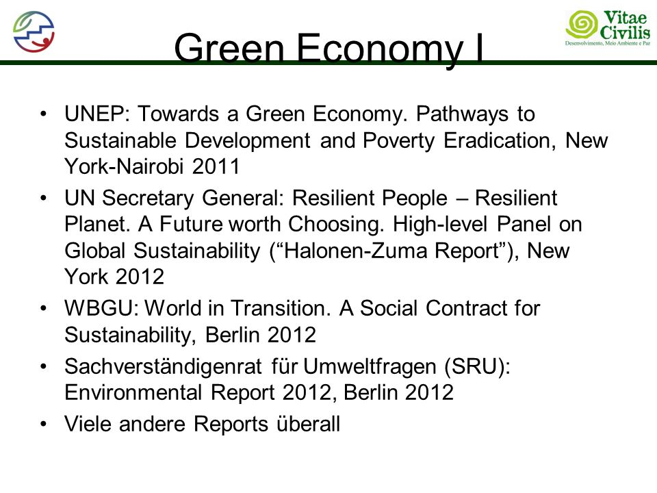Green Economy I UNEP: Towards a Green Economy. Pathways to Sustainable Development and Poverty Eradication, New York-Nairobi 2011.