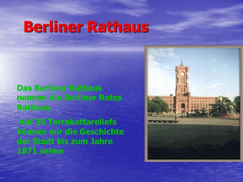 Berliner Rathaus Das Berliner Rathaus nennen die Berliner Rotes Rathaus.