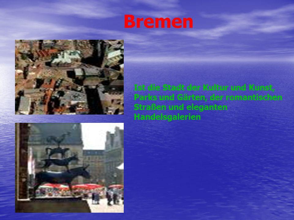 Bremen Ist die Stadt der Kultur und Kunst, Parks und Gärten, der romantischen Straßen und eleganten Handelsgalerien.