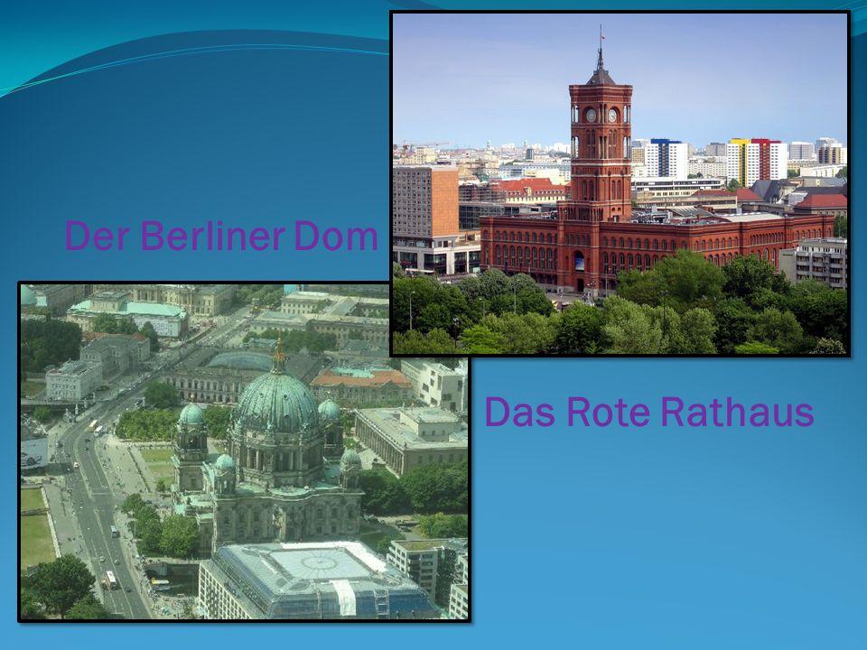 Der Berliner Dom Das Rote Rathaus