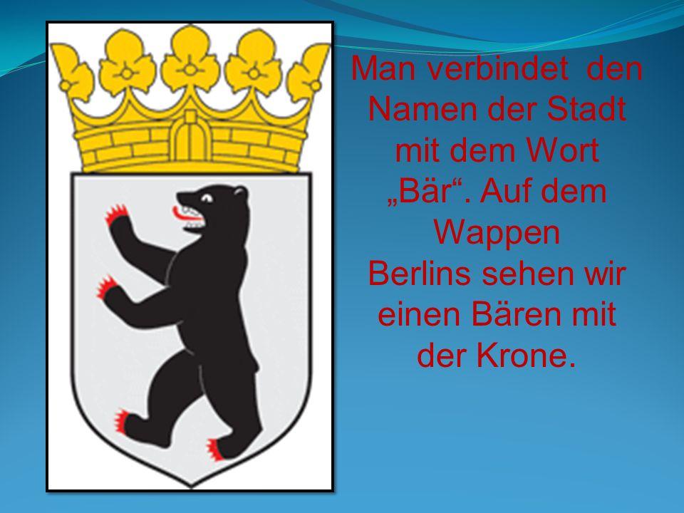 """Man verbindet den Namen der Stadt mit dem Wort """"Bär . Auf dem Wappen"""