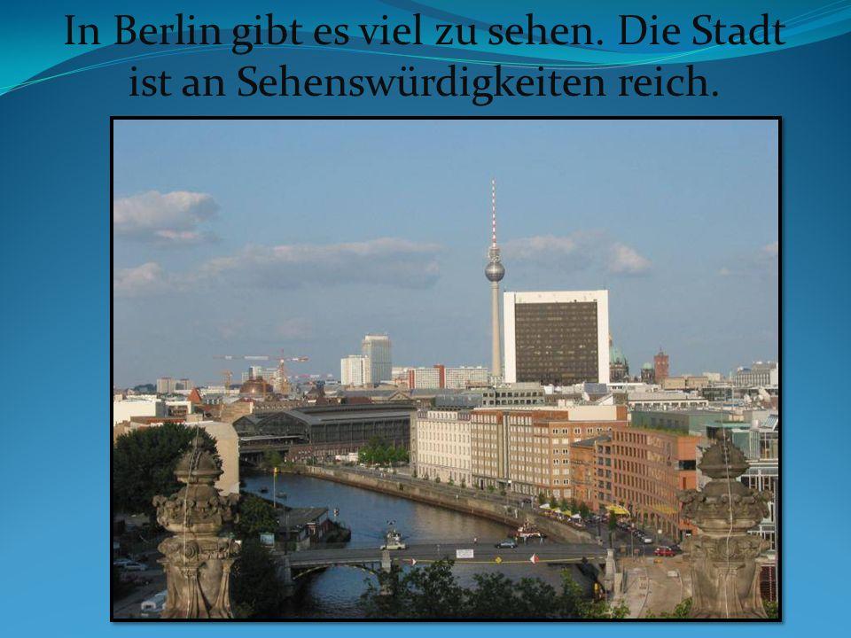 In Berlin gibt es viel zu sehen