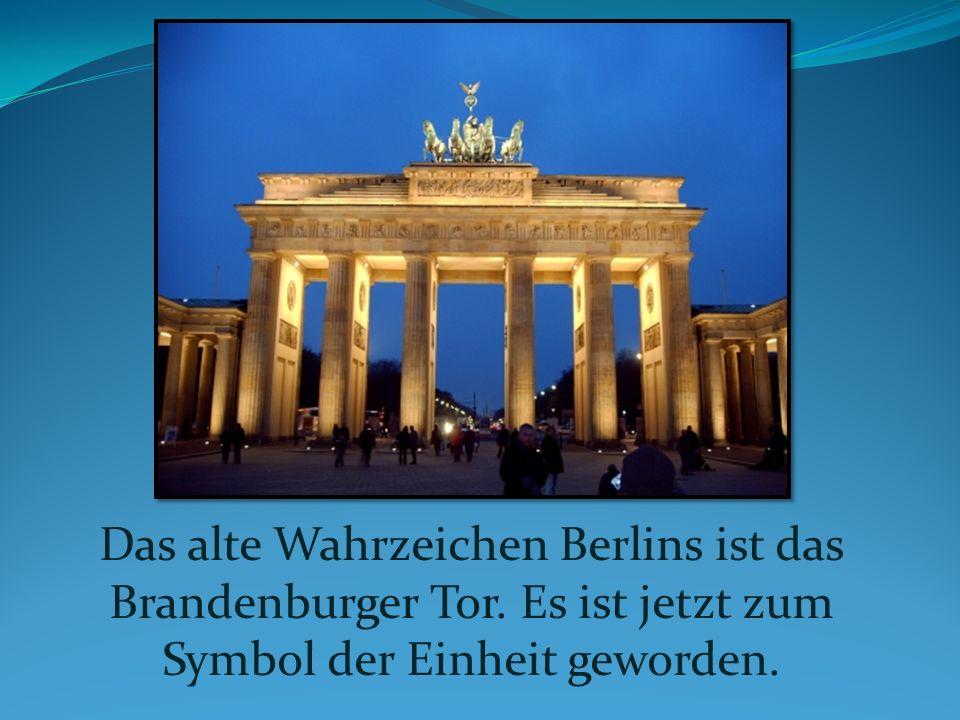 Das alte Wahrzeichen Berlins ist das Brandenburger Tor