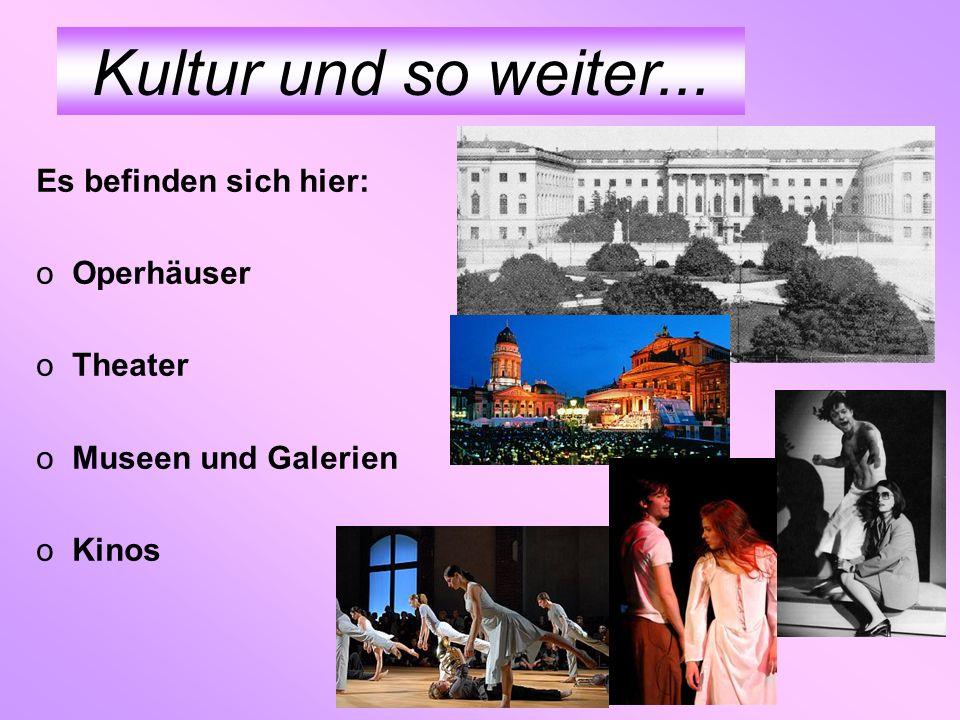 Kultur und so weiter... Es befinden sich hier: Operhäuser Theater
