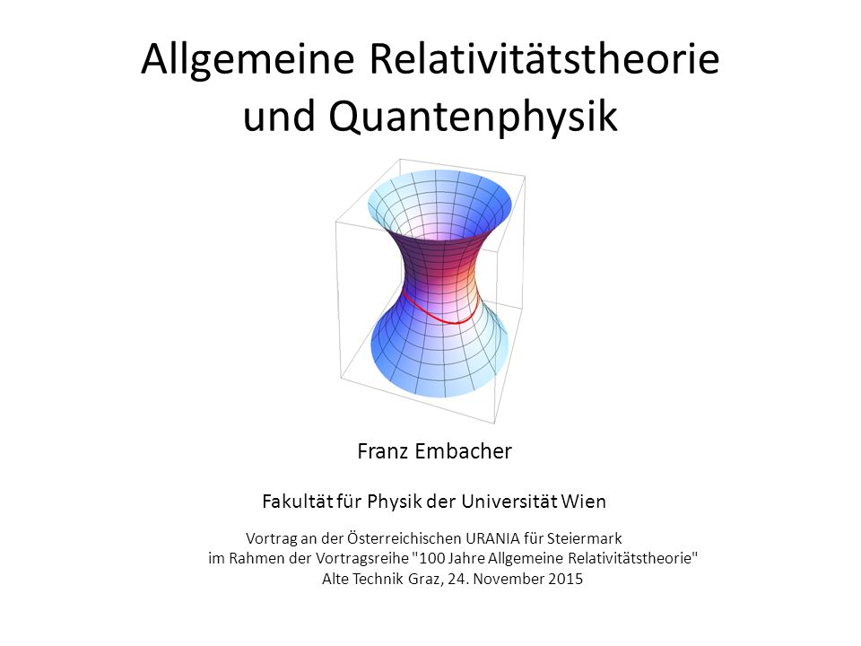 Allgemeine Relativitätstheorie und Quantenphysik