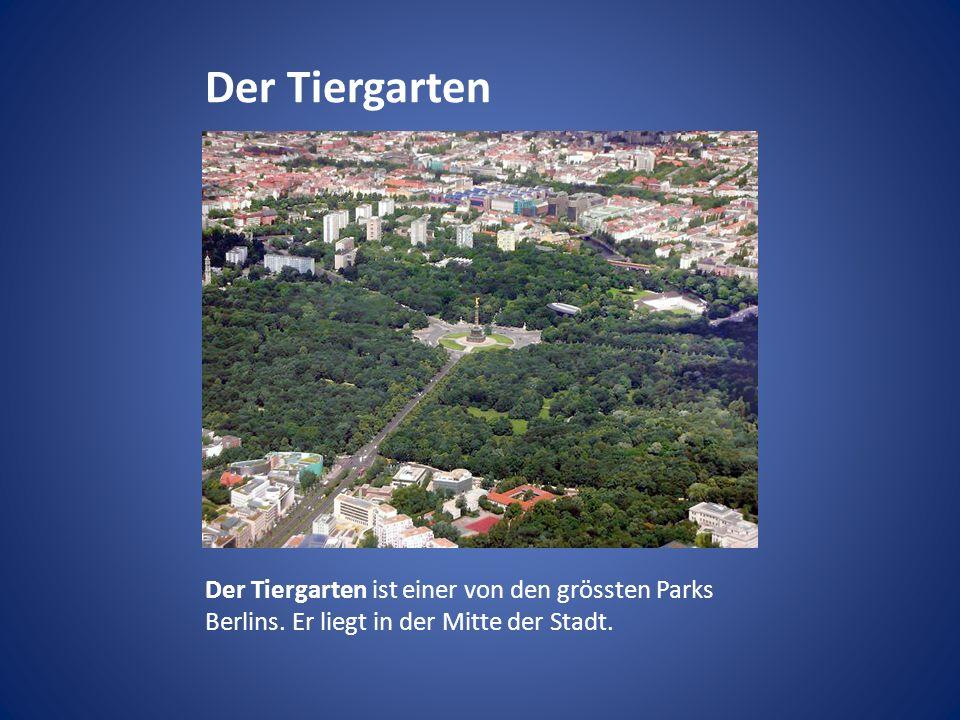 Der Tiergarten Der Tiergarten ist einer von den grössten Parks Berlins.