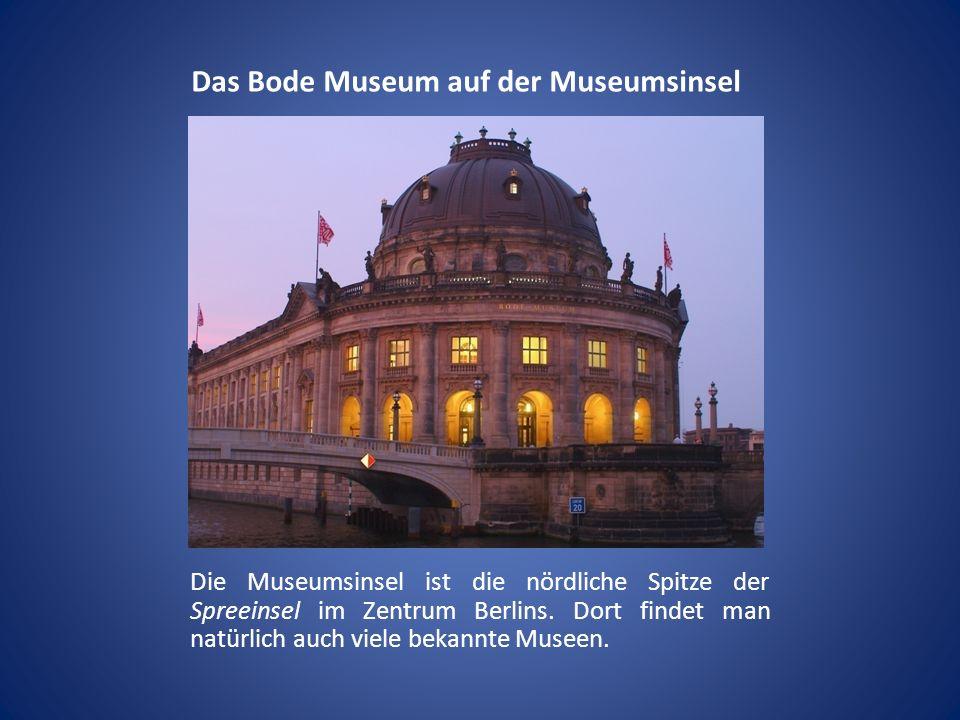 Das Bode Museum auf der Museumsinsel