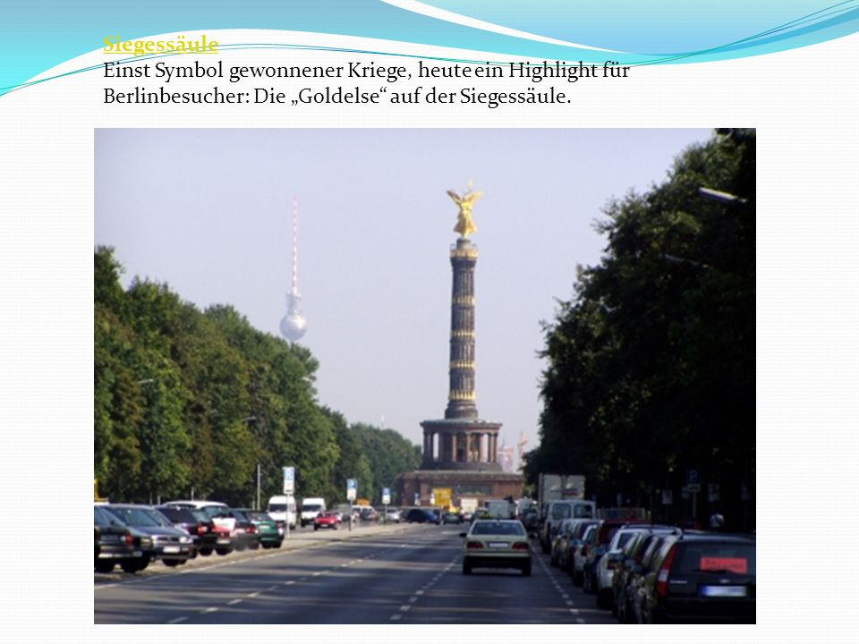 """Siegessäule Einst Symbol gewonnener Kriege, heute ein Highlight für Berlinbesucher: Die """"Goldelse auf der Siegessäule."""