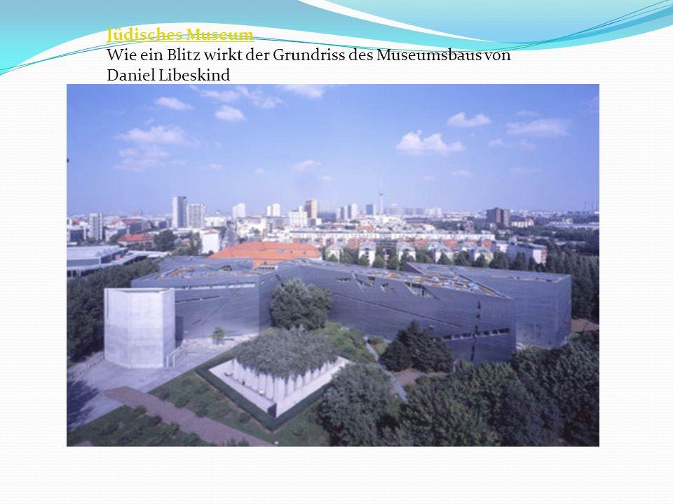Jüdisches Museum Wie ein Blitz wirkt der Grundriss des Museumsbaus von Daniel Libeskind