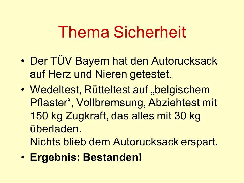 Thema Sicherheit Der TÜV Bayern hat den Autorucksack auf Herz und Nieren getestet.