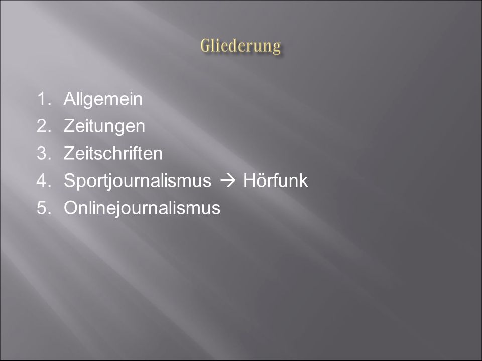 Allgemein Zeitungen Zeitschriften Sportjournalismus  Hörfunk Onlinejournalismus