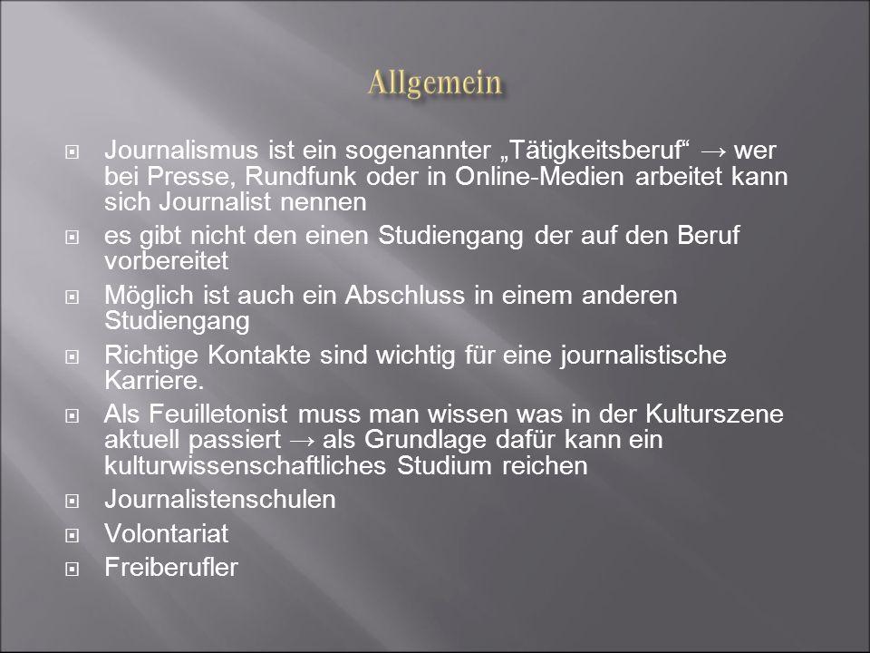 """Journalismus ist ein sogenannter """"Tätigkeitsberuf → wer bei Presse, Rundfunk oder in Online-Medien arbeitet kann sich Journalist nennen"""