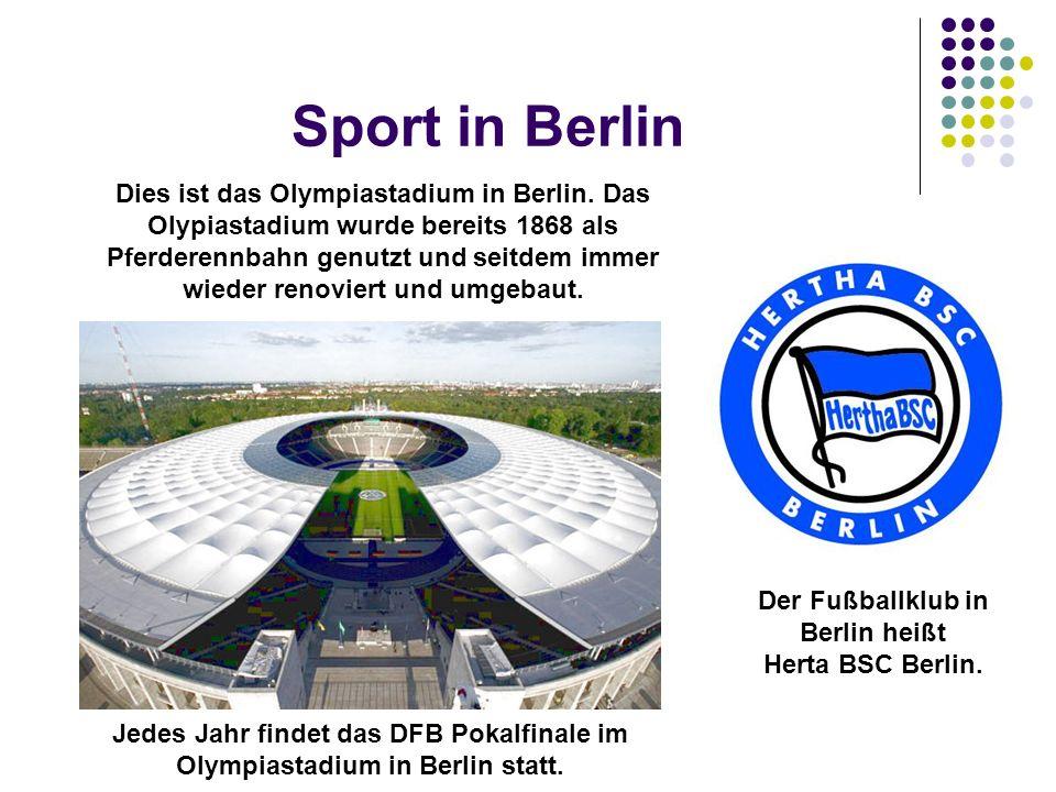Der Fußballklub in Berlin heißt Herta BSC Berlin.