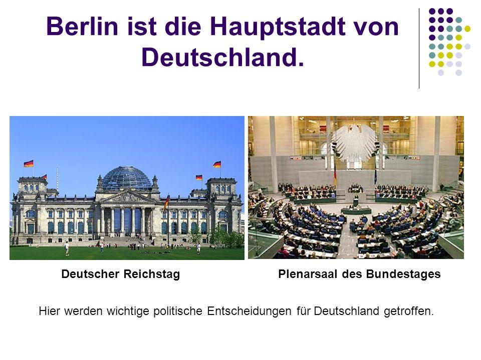 Berlin ist die Hauptstadt von Deutschland.