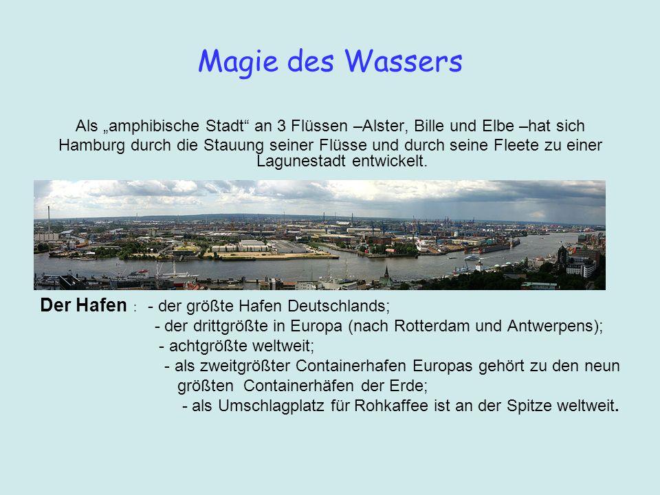Magie des Wassers Der Hafen : - der größte Hafen Deutschlands;