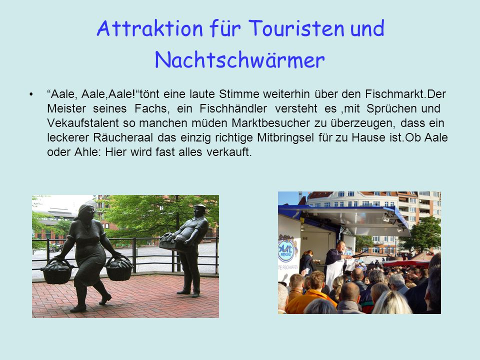 Attraktion für Touristen und Nachtschwärmer