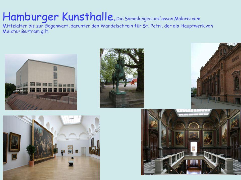 Hamburger Kunsthalle.Die Sammlungen umfassen Malerei vom Mittelalter bis zur Gegenwart, darunter den Wandelschrein für St.