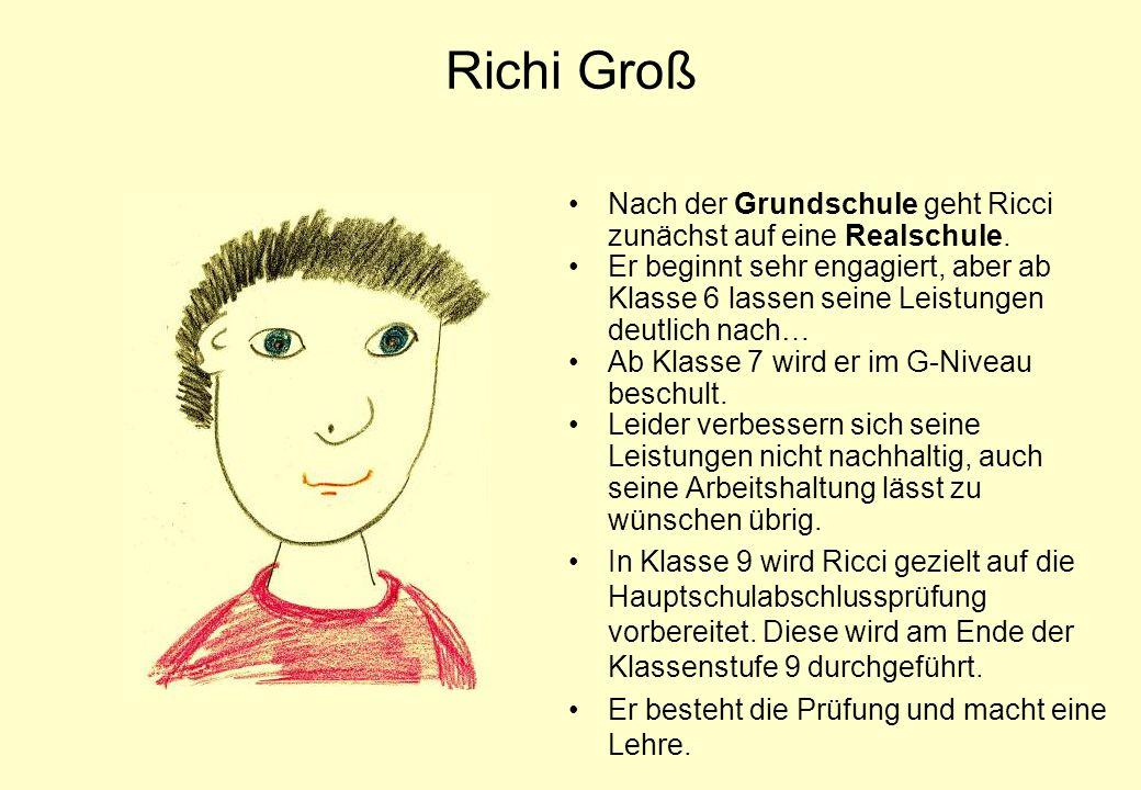 Richi Groß Nach der Grundschule geht Ricci zunächst auf eine Realschule.