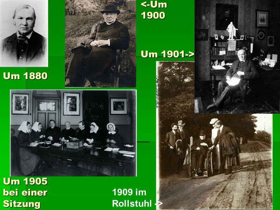 <-Um 1900 Um 1901-> Um 1880 Um 1905 bei einer Sitzung 1909 im Rollstuhl ->