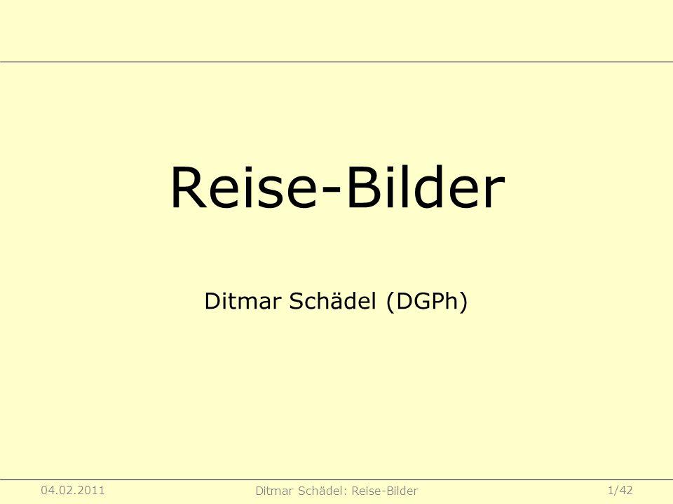 Reise-Bilder Ditmar Schädel (DGPh)