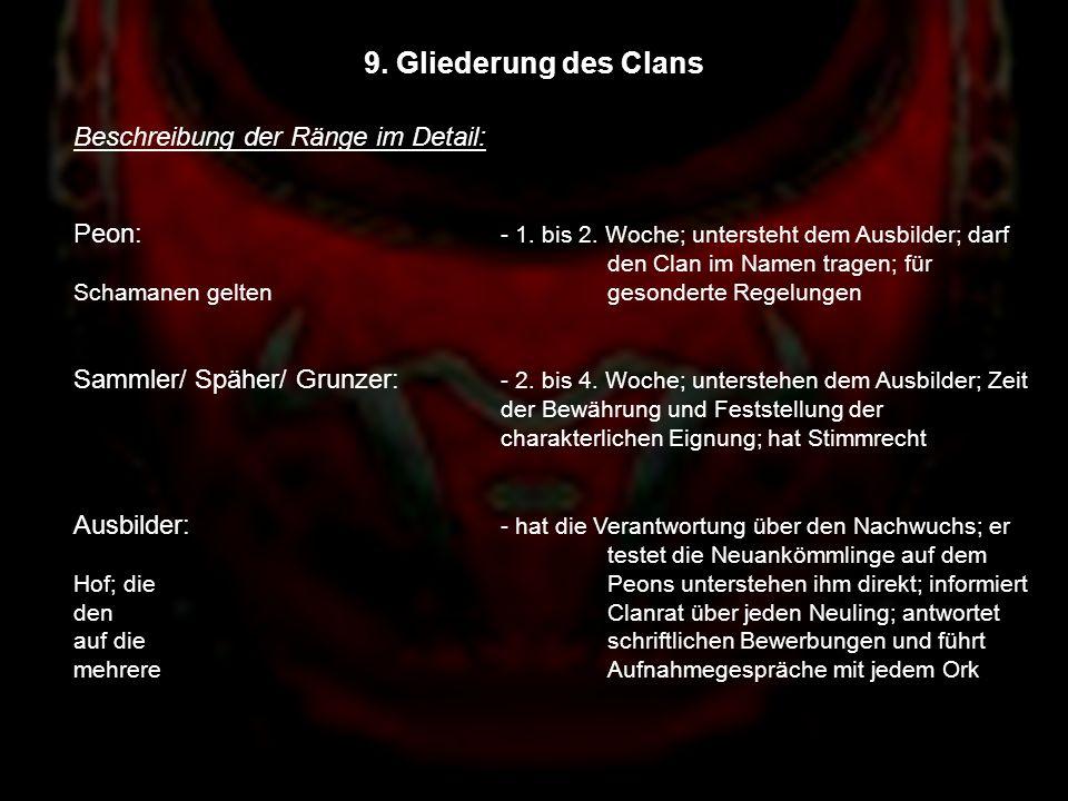 9. Gliederung des Clans Beschreibung der Ränge im Detail:
