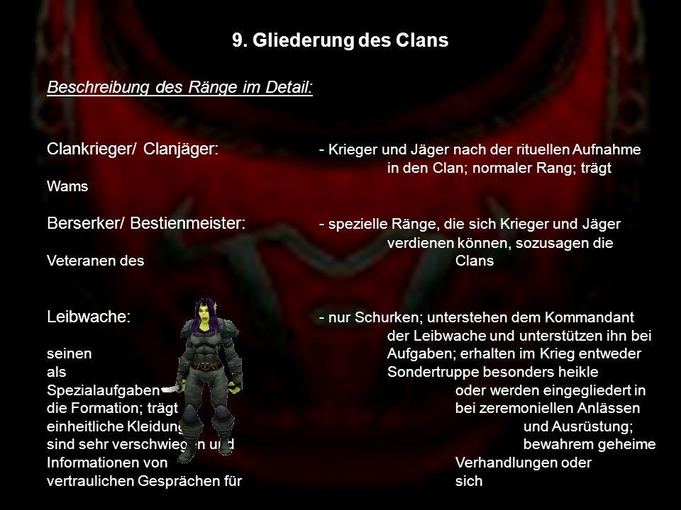 9. Gliederung des Clans Beschreibung des Ränge im Detail: