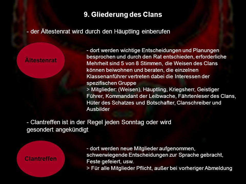 9. Gliederung des Clans - der Ältestenrat wird durch den Häuptling einberufen. Ältestenrat. - dort werden wichtige Entscheidungen und Planungen.