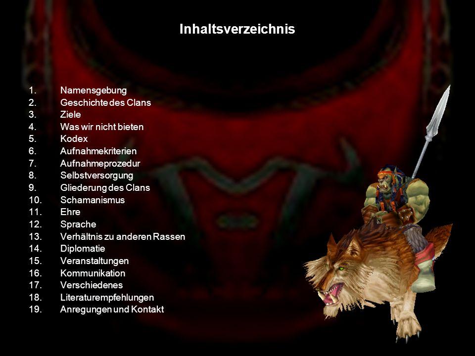 Inhaltsverzeichnis Namensgebung Geschichte des Clans Ziele