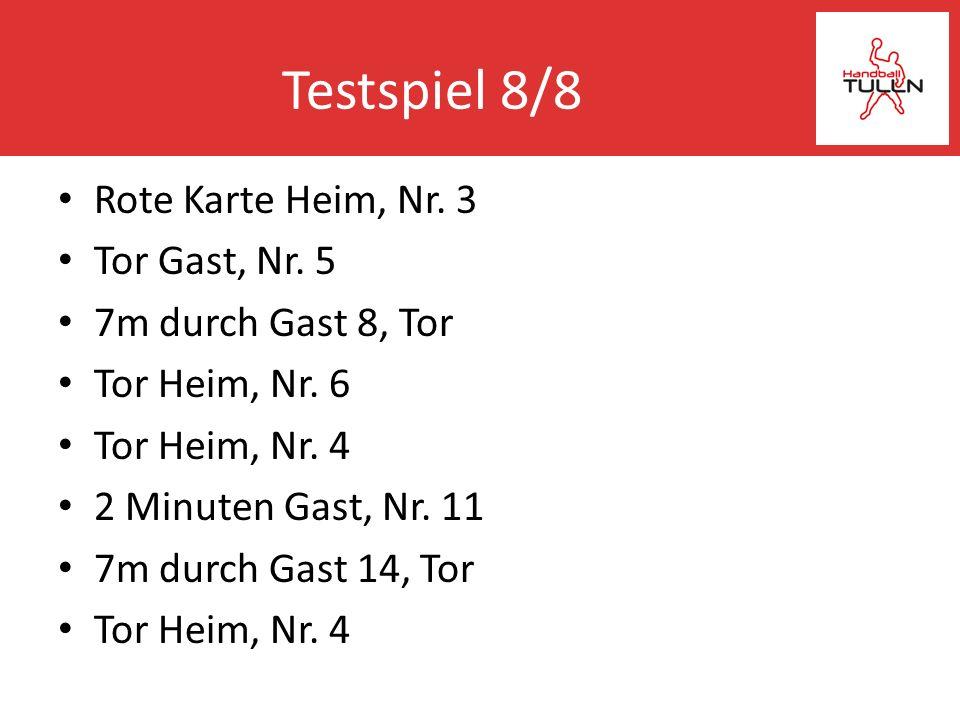 Testspiel 8/8 Rote Karte Heim, Nr. 3 Tor Gast, Nr. 5