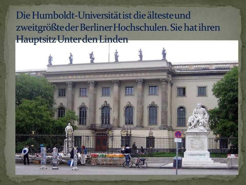 Die Humboldt-Universität ist die älteste und zweitgrößte der Berliner Hochschulen.