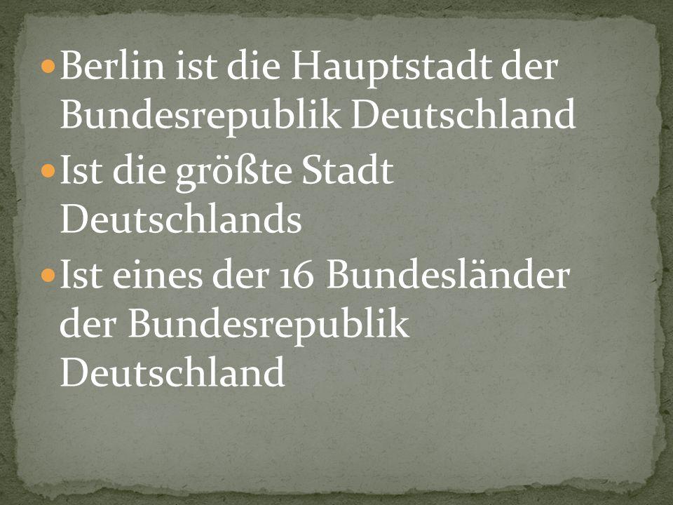 Berlin ist die Hauptstadt der Bundesrepublik Deutschland