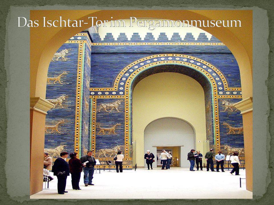 Das Ischtar-Tor im Pergamonmuseum