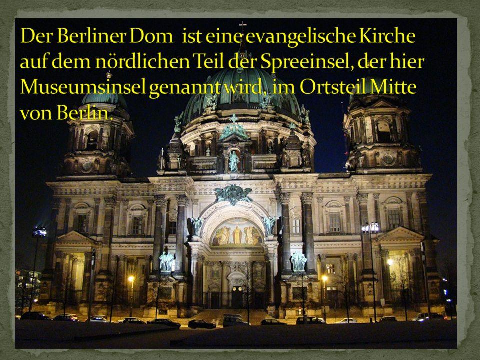 Der Berliner Dom ist eine evangelische Kirche auf dem nördlichen Teil der Spreeinsel, der hier Museumsinsel genannt wird, im Ortsteil Mitte von Berlin.