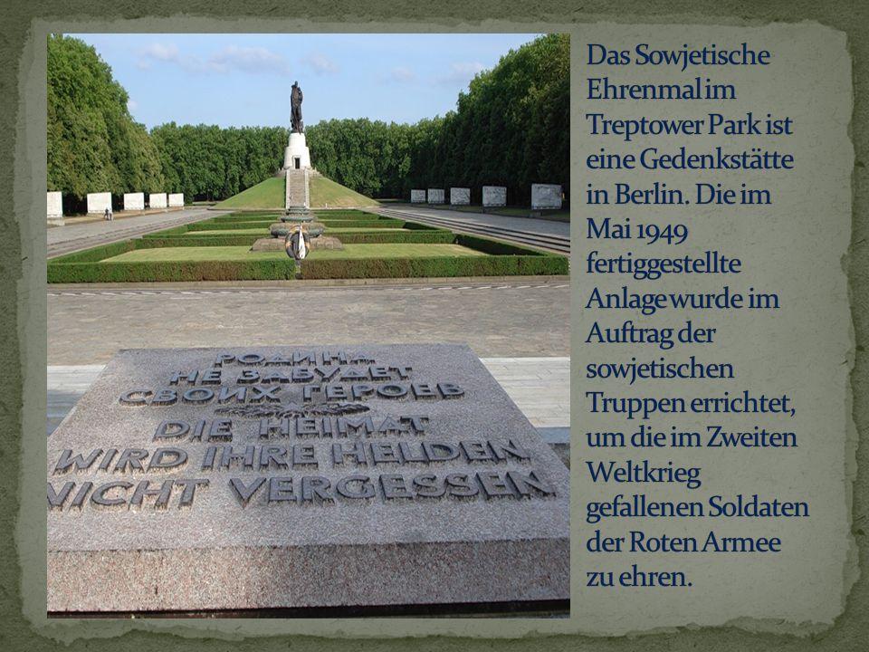 Das Sowjetische Ehrenmal im Treptower Park ist eine Gedenkstätte in Berlin.