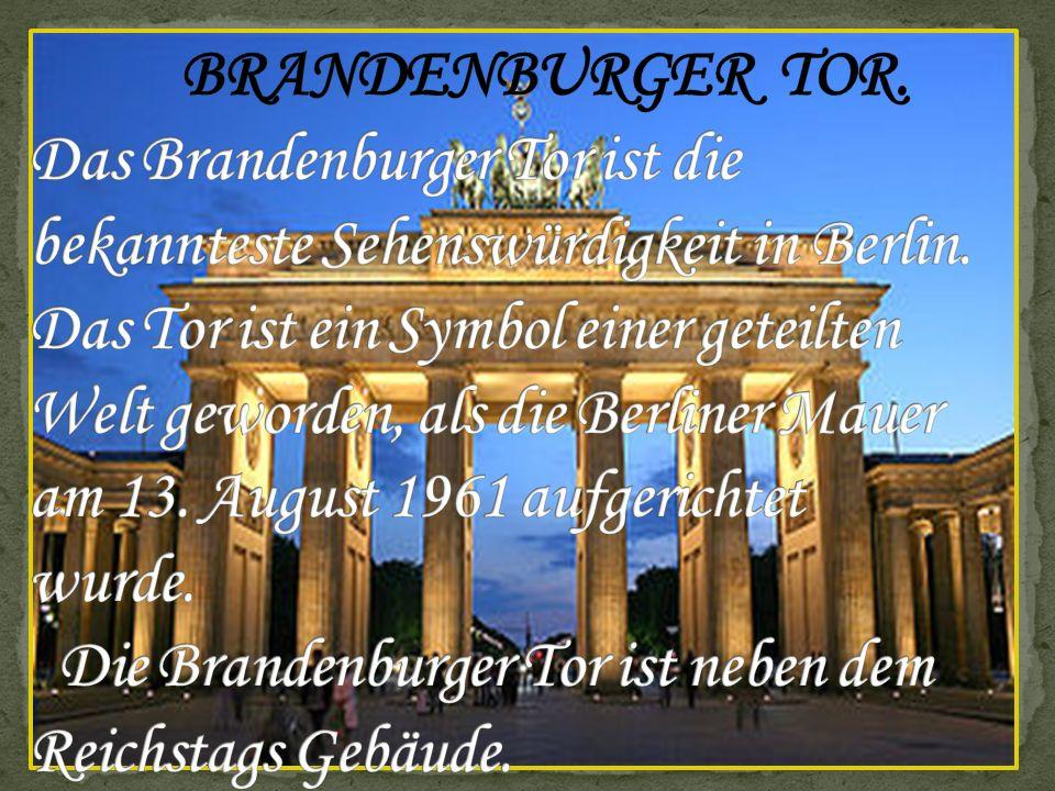 BRANDENBURGER TOR. Das Brandenburger Tor ist die bekannteste Sehenswürdigkeit in Berlin.