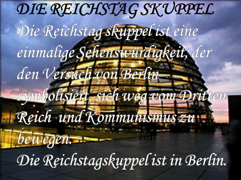 DIE REICHSTAG SKUPPEL Die Reichstag skuppel ist eine einmalige Sehenswürdigkeit, der den Versuch von Berlin symbolisiert, sich weg vom Dritten Reich und Kommunismus zu bewegen.