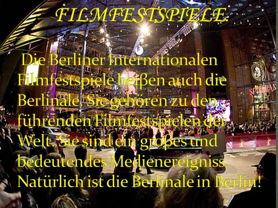 FILMFESTSPIELE. Die Berliner Internationalen Filmfestspiele heiβen auch die Berlinale.