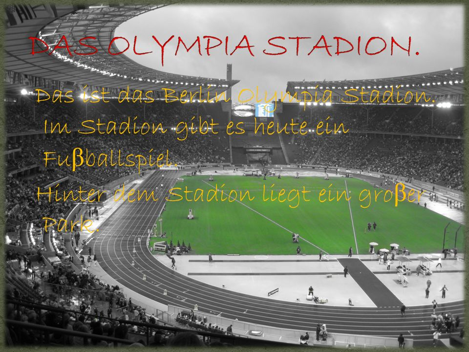 DAS OLYMPIA STADION. Das ist das Berlin Olympia Stadion.