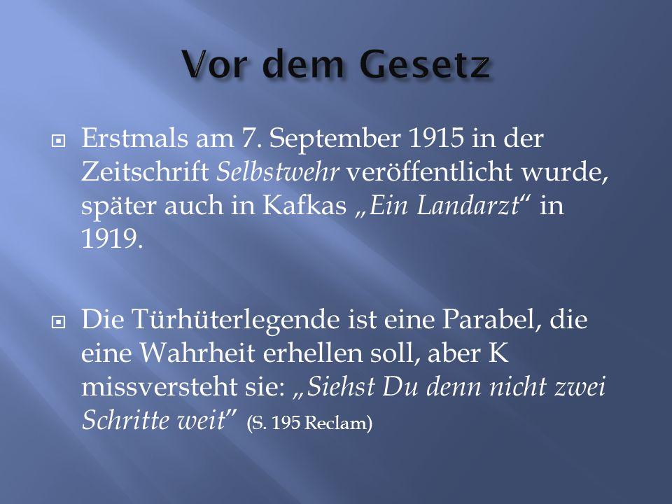 """Vor dem Gesetz Erstmals am 7. September 1915 in der Zeitschrift Selbstwehr veröffentlicht wurde, später auch in Kafkas """"Ein Landarzt in 1919."""