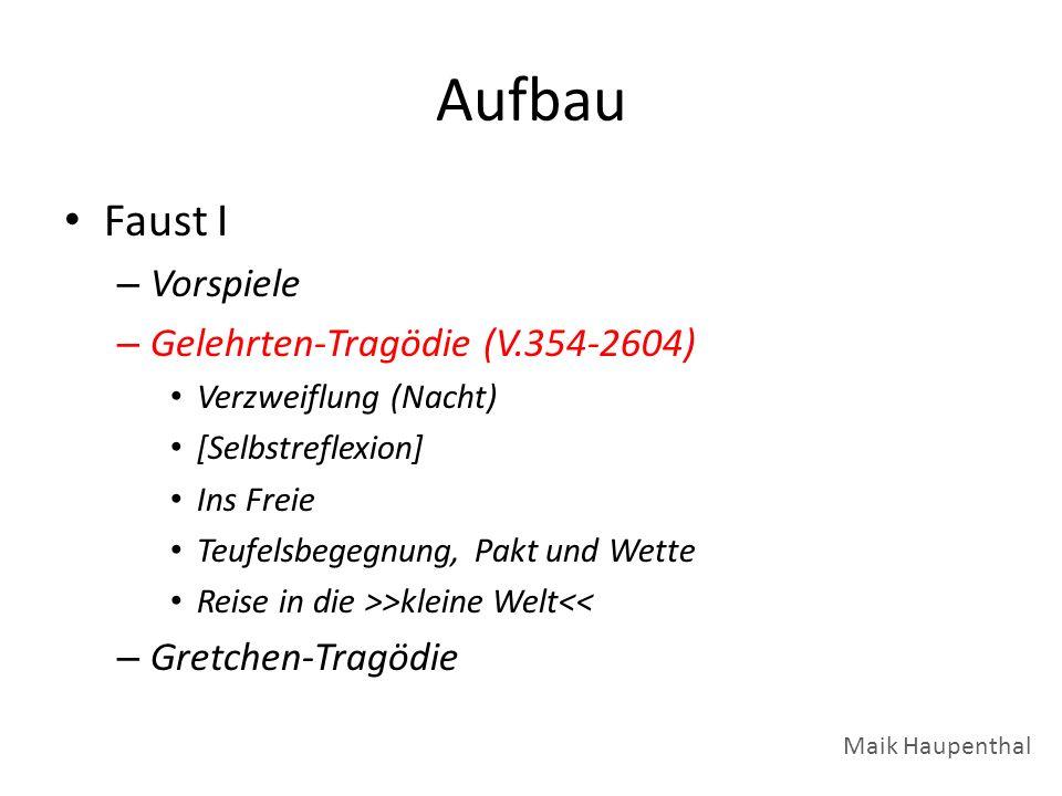 Aufbau Faust I Vorspiele Gelehrten-Tragödie (V.354-2604)