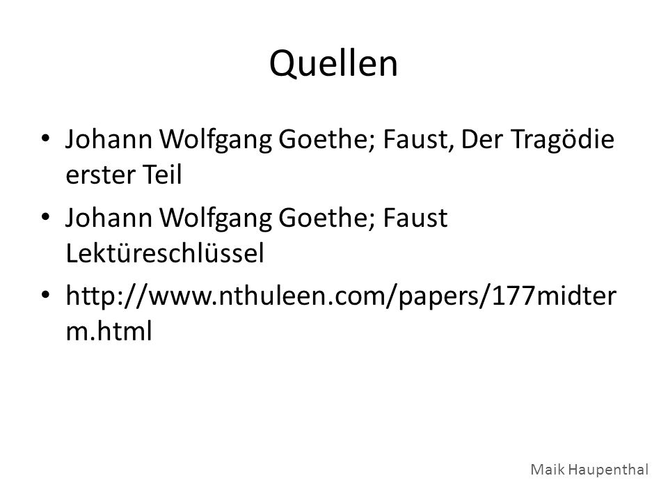 Quellen Johann Wolfgang Goethe; Faust, Der Tragödie erster Teil