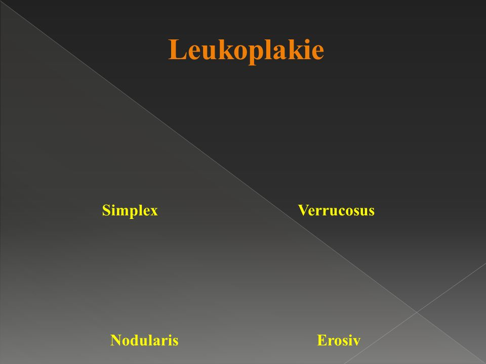 Leukoplakie Simplex Verrucosus Nodularis Erosiv