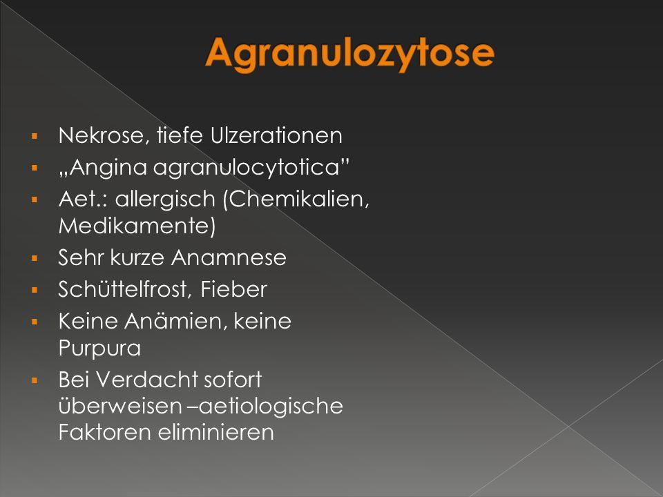 "Agranulozytose Nekrose, tiefe Ulzerationen ""Angina agranulocytotica"