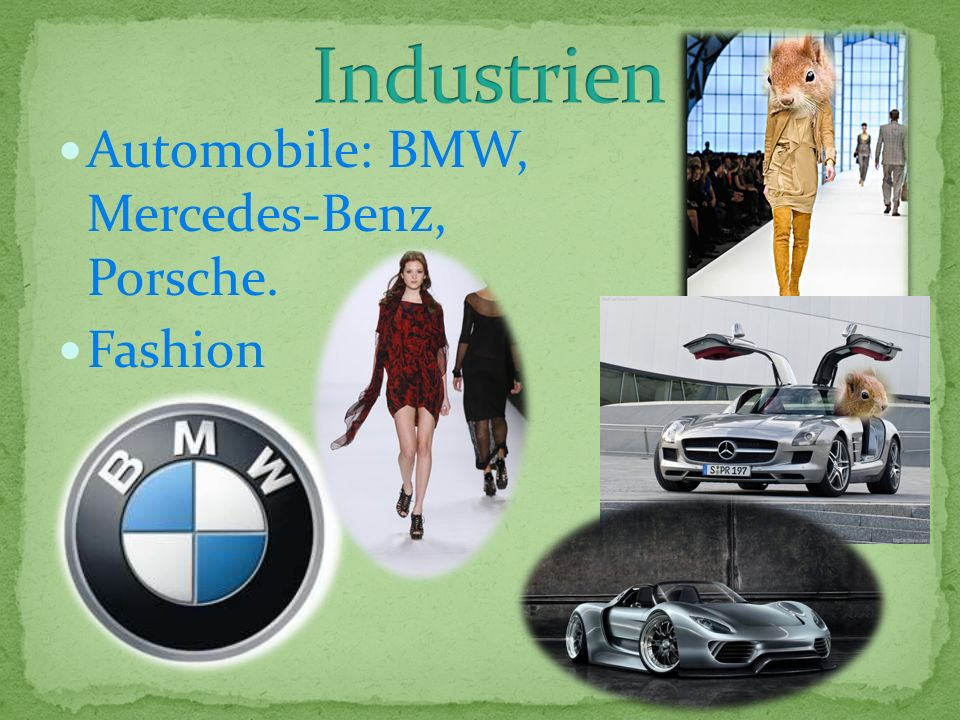 Industrien Automobile: BMW, Mercedes-Benz, Porsche. Fashion